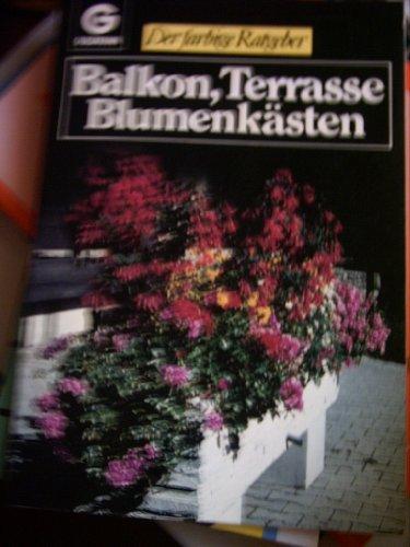 Balkon, Terrasse, Blumenkästen. ( Der farbige Ratgeber).: Angabe, ohne:
