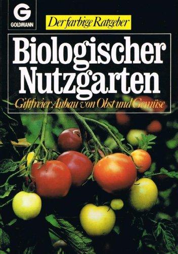9783442102648: Biologischer Nutzgarten. Giftfreier Anbau von Obst und Gemüse