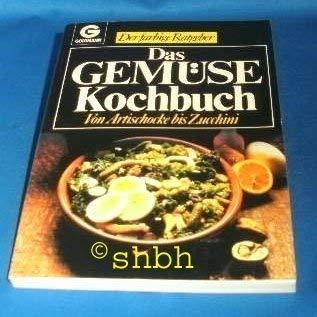 9783442102662: Das Gemüsekochbuch. Von Auberginen bis Zucchini
