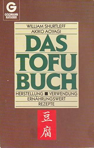 Das Tofu-Buch: Shurtleff, William; Aoyagi,