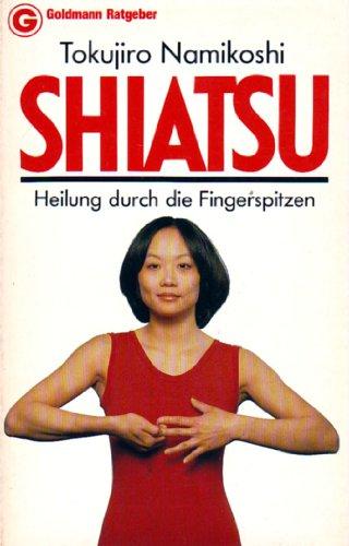 9783442107650: Shiatsu. Heilung durch die Fingerspitzen
