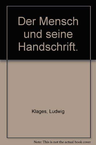 Der Mensch und seine Handschrift.: Ludwig Klages