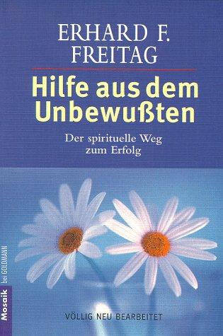 9783442109579: Hilfe aus dem Unbewußten: Der spirituelle Weg zum Erfolg