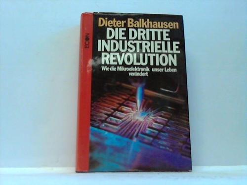 9783442112838: Die dritte industrielle Revolution. Wie die Mikroelektronik unser Leben verändert