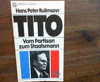 9783442112883: Tito: Vom Partisan zum Staatsmann (Goldmann Sachbuch) (German Edition)