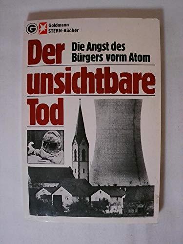 Der unsichtbare Tod. Die Angst des Bürgers: Nannen (Hrsg.), Henri