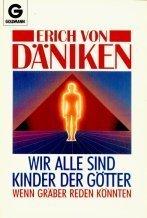 Wir Alle Sind Kinder Der Götter (3442116848) by Erich von Däniken