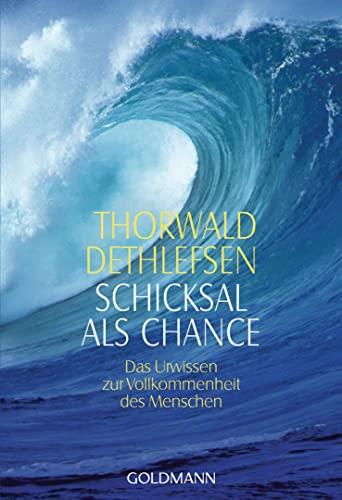 Schicksal als Chance: Dethlefsen, Thorwald