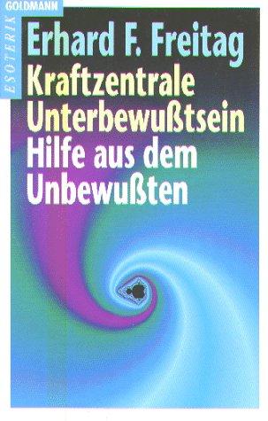 9783442119776: Kraftzentrale Unterbewußtsein / Hilfe aus dem Unbewußten.