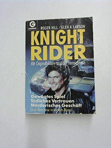 9783442119783: Knight Rider: Gewagtes Spiel /Tödliches Vertrauen /Mörderisches Geschäft. Abenteuer