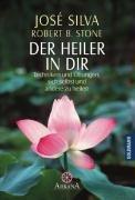 Der Heiler in Dir. Techniken und Ãœbungen, sich selbst und andere zu heilen. (3442120691) by Silva, Jose; Stone, Robert B.