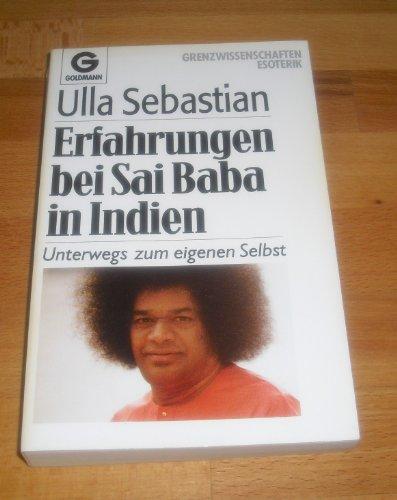 9783442121090: Erfahrungen bei Sai Baba in Indien. Unterwegs zum eigenen Selbst