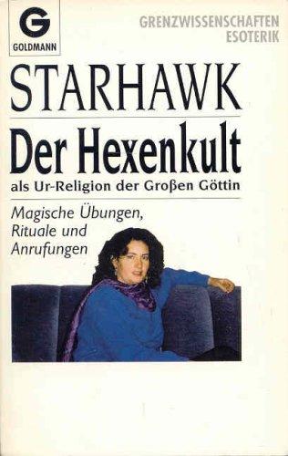 Der Hexenkult als Ur - Religion der Großen Göttin. (3442121701) by Starhawk