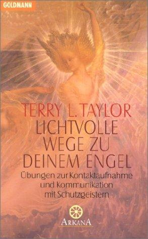 Lichtvolle Wege zu deinem Engel. (3442122015) by Terry Lynn Taylor