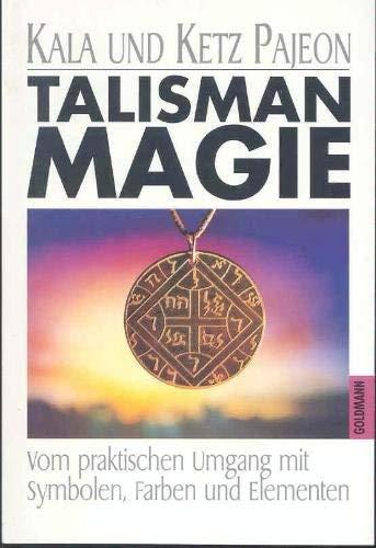 Talisman - Magie Vom praktischen Umgang mit: Pajeon, Kala /