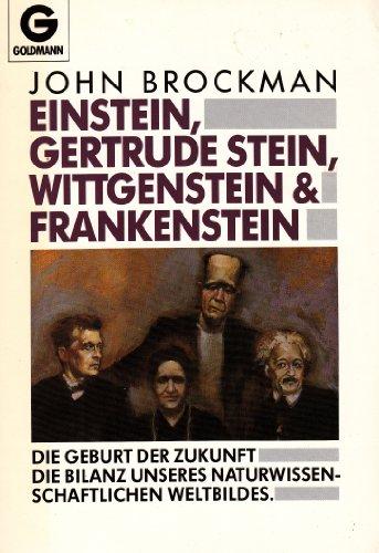 Einstein, Gertrude Stein, Wittgenstein und Frankenstein - Brockman, John