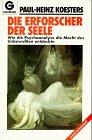 9783442124367: Die Erforscher der Seele. Wie die Psychoanalyse die Macht des Unbewussten entdeckte