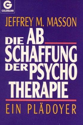 9783442124985: Die Abschaffung der Psychotherapie