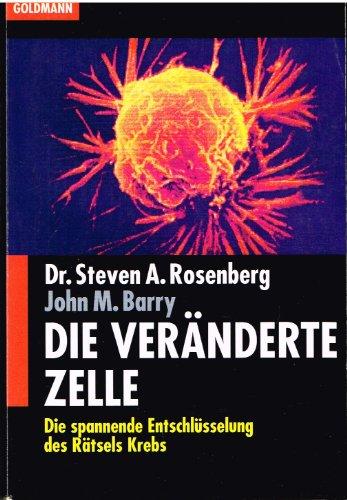 9783442126279: Die veränderte Zelle. Die spannende Entschlüsselung des Rätsels Krebs