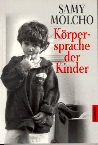 9783442127313: Körpersprache der Kinder