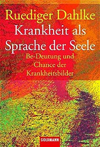 9783442127566: Krankheit als Sprache der Seele: Be-Deutung und Chance der Krankheitsbilder