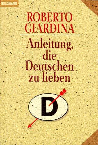 Anleitung, die Deutschen zu lieben: Giardina Roberto