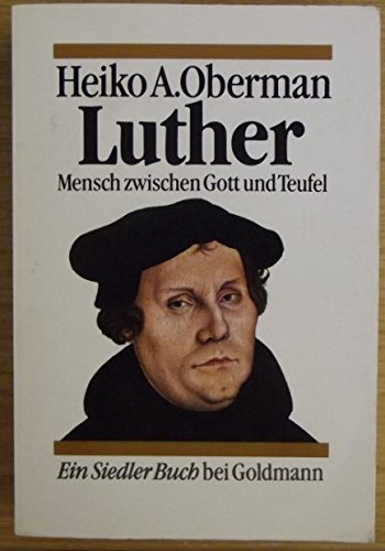 9783442128273: Luther. Mensch zwischen Gott und Teufel. (Ein Siedler Buch bei Goldmann)