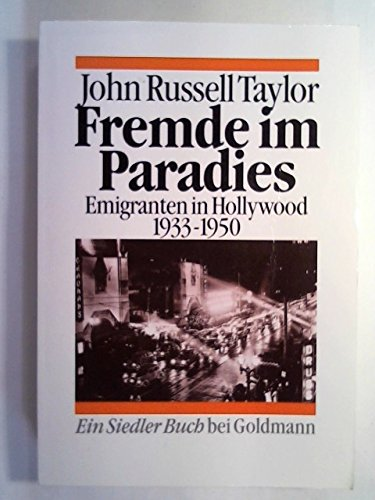 Fremde im Paradies : Emigranten in Hollywood 1933 - 1950. Aus dem Engl. von Wilfried Sczepan, Gol...
