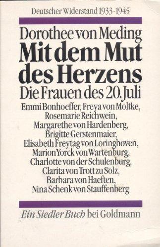 9783442128655: Mit dem Mut des Herzens: Die Frauen des 20. Juli (German Edition)