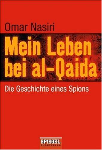 9783442129829: Mein Leben bei al-Qaida: Die Geschichte eines Spions