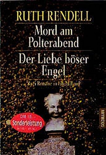 Der Liebe böser Engel / Mord am Polterabend. Zwei Romane in einem Band.: Ruth Rendell