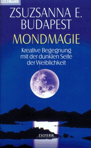 9783442132287: Mond-Magie. Kreative Begegnung mit der dunklen Seite der Weiblichkeit