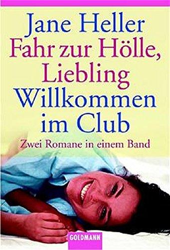 Fahr zur Hölle, Liebling / Willkommen im Club. (3442133254) by Heller, Jane