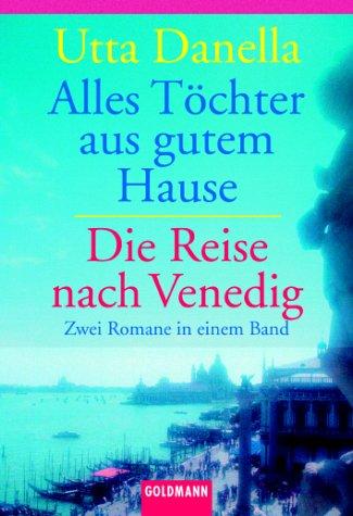 9783442133420: Alles Töchter aus guter Familie / Die Reise nach Venedig. Zwei Romane in einem Band.