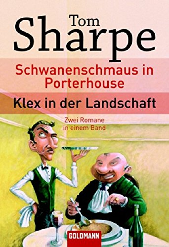 Schwanenschmaus in Porterhouse /Klex in der Landschaft: Tom, Sharpe: