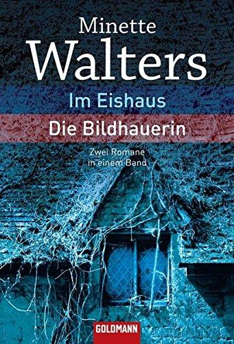 9783442134274: Im Eishaus / Die Bildhauerin: Zwei Romane in einem Band