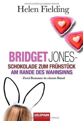 9783442134458: Schokolade zum Frühstück / Bridget Jones Am Rande des Wahnsinns: Zwei Romane in einem Band