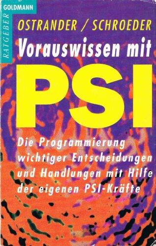9783442136889: Vorauswissen mit PSI. Die Programmierung wichtiger Entscheidungen und Handlungen mit Hilfe der eigenen PSI-Kräfte