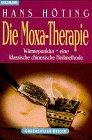 9783442138302: Die Moxa-Therapie. Wärmepunktur - eine klassische chinesische Heilmethode