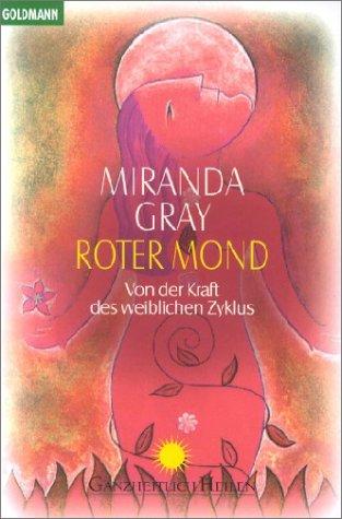 Roter Mond. Von der Kraft des weiblichen Zyklus (3442141478) by Miranda Gray; Susanne Kahn-Ackermann