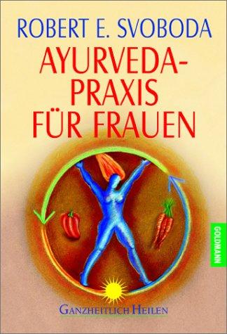 9783442142217: Ayurveda- Praxis für Frauen.