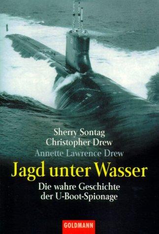 Jagd unter Wasser. Die wahre Geschichte der U- Boot- Spionage. (3442150779) by Sherry Sontag; Christopher Drew; Annette Lawrence Drew