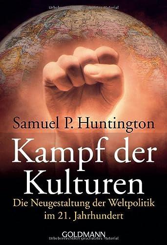 Kampf der Kulturen: Die Neugestaltung der Weltpolitik: Huntington, Samuel P.