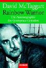 9783442152018: Rainbow Warrior. Die Autobiographie des Greenpeace-Gründers