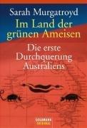 9783442152087: Im Land der grünen Ameisen. Die erste Durchquerung Australiens.