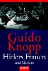 Hitlers Frauen und Marlene.