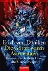 9783442152391: Die Götter waren Astronauten!: Eine zeitgemäße Betrachtung alter Überlieferungen