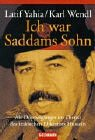 Ich war Saddams Sohn. (9783442152490) by Latif Yahia; Karl Wendl
