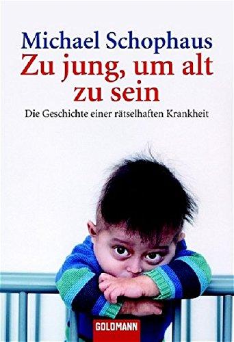 9783442152797: Zu jung, um alt zu sein: Die Geschichte einer rätselhaften Krankheit