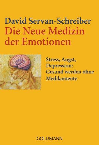 9783442153534: Die Neue Medizin der Emotionen: Stress, Angst, Depression:Gesund werden ohne Medikamente: 15353